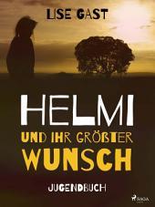 Helmi und ihr grösster Wunsch