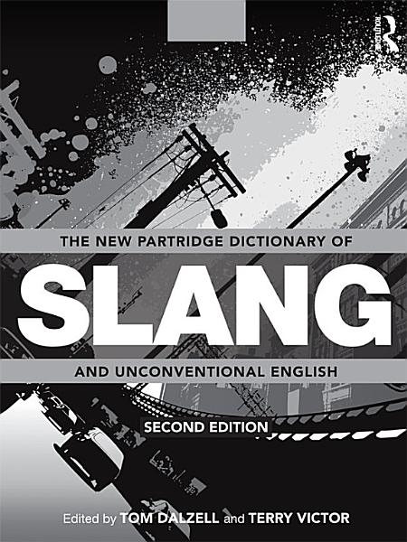 Download The New Partridge Dictionary of Slang and Unconventional English Book