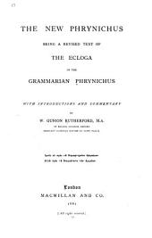 The New Phrynichus: Being a Revised Text of the Ecloga of the Grammarian Phrynichus