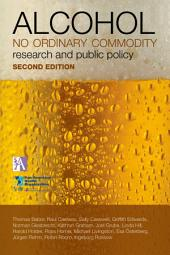 Alcohol: No Ordinary Commodity: Research and Public Policy, Edition 2