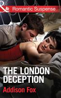 The London Deception  Mills   Boon Romantic Suspense   House of Steele  Book 2  PDF