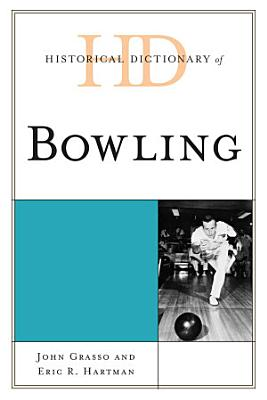 Historical Dictionary of Bowling PDF