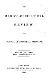 The Medico-chirurgical Review: Volume 51