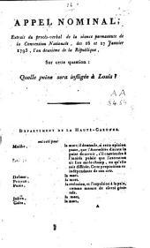 Appel nominal: extrait du proceés-verbal de la séance permanente de la Convention nationale, des 16 et 17 janvier 1793, l'an deuximème de la République, sur cette question ; quelle peine sera infligée à Louis?.