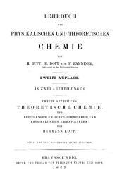 Lehrbuch der physikalischen und theoretischen Chemie: Theoretische Chemie und Beziehungen zwischen chemischen und physikalischen Eigenschaften, Band 2