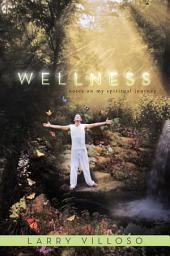 Wellness: NOTES ON MY SPIRITUAL JOURNEY