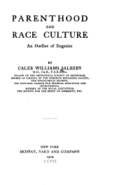 Parenthood and Race Culture: An Outline of Eugenics