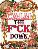 Calm The F Ck Down Activity Book For Adult