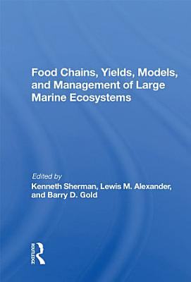 Food Chains  Yields  Models  And Management Of Large Marine Ecosoystems