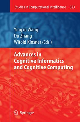 Advances in Cognitive Informatics and Cognitive Computing