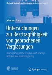 Untersuchungen zur Resttragfähigkeit von gebrochenen Verglasungen: Investigation of the residual load-bearing behaviour of fractured glazing