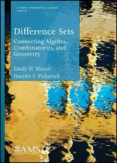 Difference Sets: Connecting Algebra, Combinatorics, and Geometry