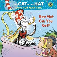 How Wet Can You Get   Dr  Seuss Cat in the Hat  PDF