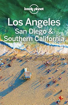 Lonely Planet Los Angeles  San Diego   Southern California PDF