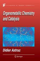 Organometallic Chemistry and Catalysis PDF