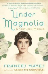 Under Magnolia Book PDF