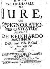 Schediasma de iure, circa oppignorationes civitatum