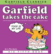 Garfield Takes the Cake: His 5th Book