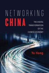 Networking China: The Digital Transformation of the Chinese Economy