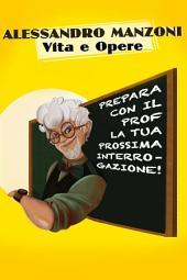 Alessandro Manzoni vita e opere: Ripassa con il Prof.