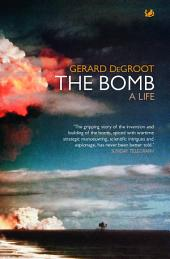 The Bomb: A Life