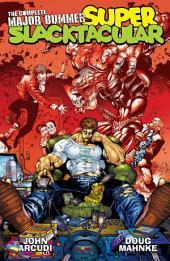 Complete Major Bummer Super Slacktacular: Issues 1-15