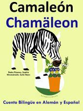 Camaleón - Chamäleon. Cuento Bilingüe en Español y Alemán: Aprender Alemán: Alemán para niños.