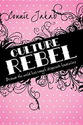 Culture Rebel: Because the World Has Enough Desperate Housewives