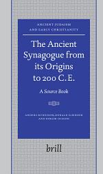 The Ancient Synagogue from Its Origins to 200 C.E.