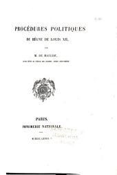 Procédures politiques du règne de Louis XII.