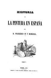 Historia de la pintura en España: Volumen 1