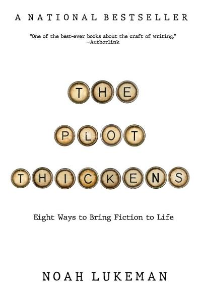 Download The Plot Thickens  8 Ways to Bring Fiction to Life Book