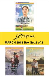 Harlequin Love Inspired March 2018 - Box Set 2 of 2: Courting the Amish Doctor\Her Alaskan Cowboy\Their Secret Baby Bond