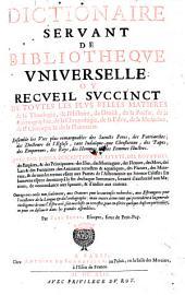 Dictionaire servant de bibliotheque universell ou recueil succinct de toutes les plus belles matieres de la theologie, de l'histoire, du droict etc. - Paris, Antoine de Sommaville 1649