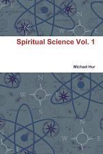 Spiritual Science Vol. 1