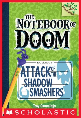 Attack of the Shadow Smashers  A Branches Book  The Notebook of Doom  3  PDF