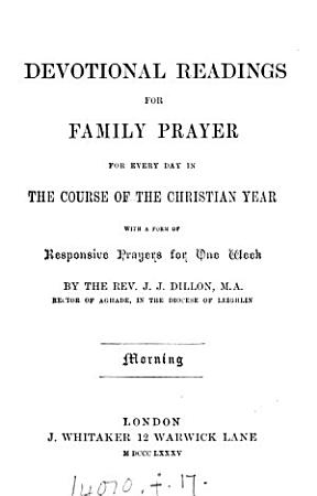 Devotional readings for family prayer  by J J  Dillon PDF