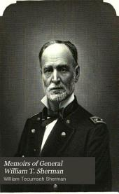 Memoirs of General William T. Sherman: Volume 1