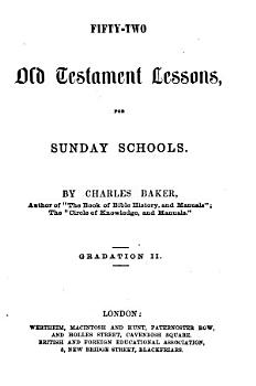 Fifty two Old Testament lessons for Sunday schools  Gradation 1 3 PDF