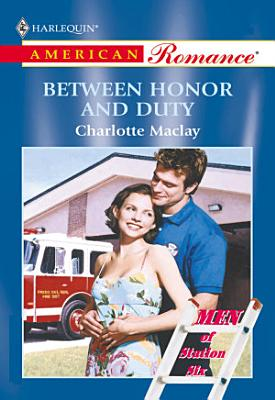 Between Honor And Duty  Mills   Boon American Romance  PDF