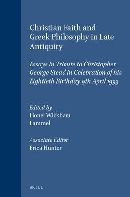 Christian Faith and Greek Philosophy in Late Antiquity