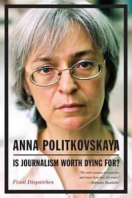 Is Journalism Worth Dying For