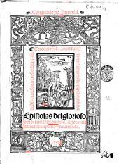 Epistolas del glorioso dotor sant Hieronymo. Agora nueuamente impresso y emendato