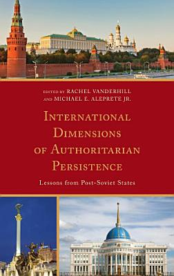 International Dimensions of Authoritarian Persistence PDF