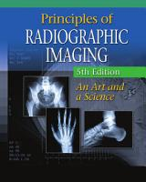 Principles of Radiographic Imaging  An Art and A Science PDF