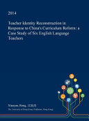 Teacher Identity Reconstruction in Response to China's Curriculum Reform