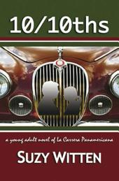 10/10ths: A Young Adult Novel of La Carrera Panamericana