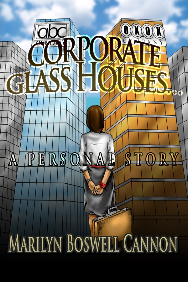 Corporate Glass Houses...A Personal Story