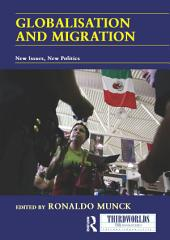 Globalisation and Migration: New Issues, New Politics