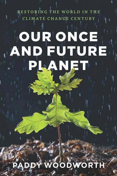Download Our Once and Future Planet Book